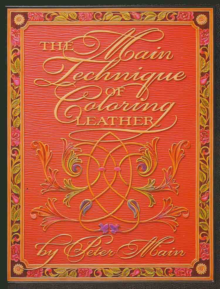 The Main Technique of Coloring Leather von Peter Main, 34 Seiten, farbig